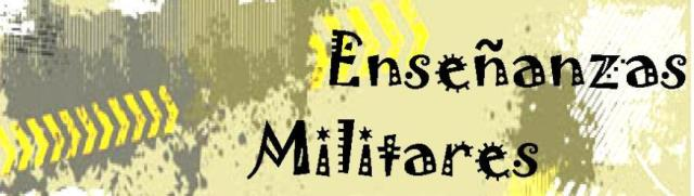 ENSEÑANZAS MILITARES